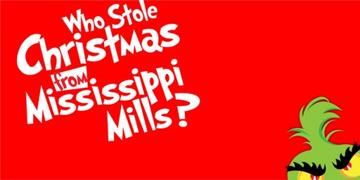 Who Stole Christmas from Mississippi Mills? Forever Young play!